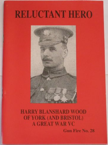 Gun Fire (Number 28), Harry Blanshard Wood of York and Bristol - A Great War VC, edited by A.J. Peacock